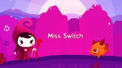 Miss Switch