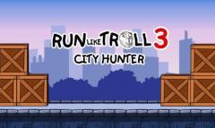 Run like troll 3: City hunter