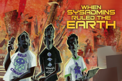 Cory Doctorow's When Sysadmins Ruled the Earth