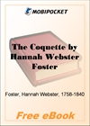 The Coquette The History of Eliza Wharton for MobiPocket Reader