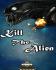 Kill The Alien