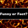 Funny or Fact Free