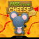 Pass to the cheese