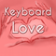 Keyboard Love