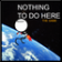 I Have Nothing To Do Here - The game