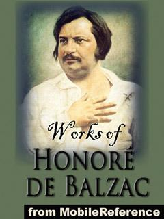 Works of Honore de Balzac. FREE Author's biography & works in the trial